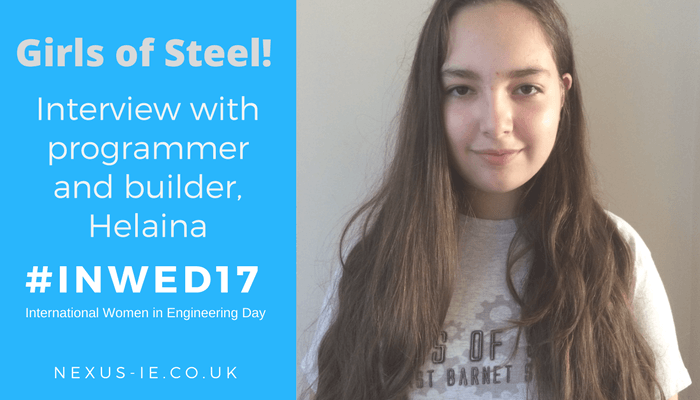 International Women in Engineering Day: Programmer and Builder, Helaina