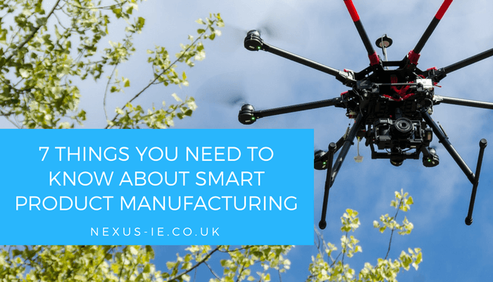7 Things You Need to Know About Smart Product Manufacturing
